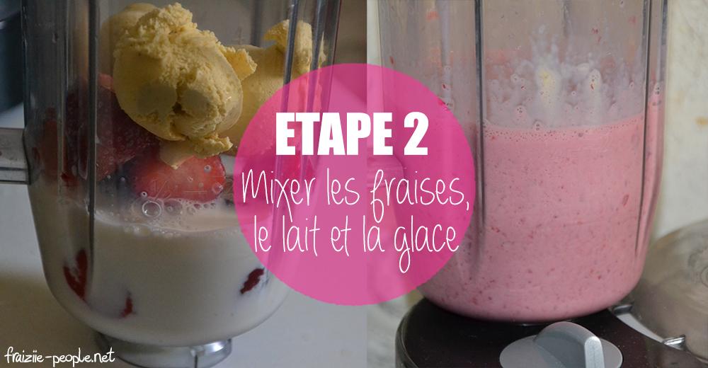 Etape 2 : Milkshakes gourmands à la fraise