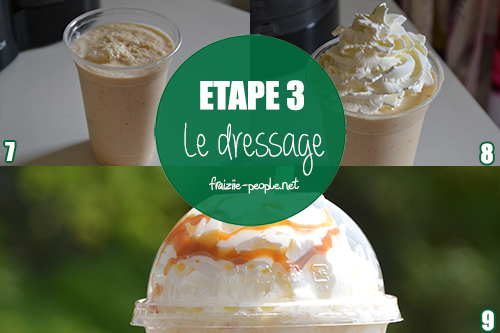 Etape 3 : Etape 1 : Frappuccino caramel maison