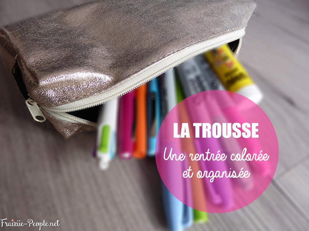 La Trousse, une rentrée colorée et organisée