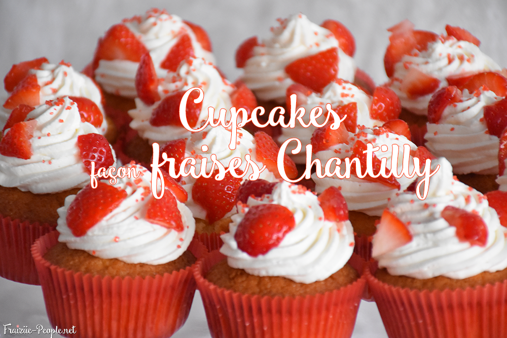 Cupcakes façon fraises Chantilly
